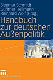 Gunther Hellmann, Siegmar Schmidt, Reinhard Wolf: Handbuch zur deutschen Au�enpolitik