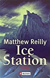 Matthew Reilly: Ice Station