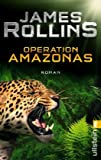 James Rollins: Operation Amazonas