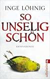 Inge Löhnig: So unselig schön