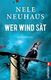 Nele Neuhaus: Wer Wind sät