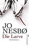 Jo Nesbø: Die Larve