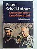 Peter Scholl-Latour: Kampf dem Terror - Kampf dem Islam?