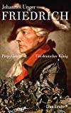Johannes Unger: Friedrich - ein deutscher König