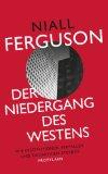 Niall Ferguson: Der Niedergang des Westens. Wie Institutionen verfallen und �konomien sterben