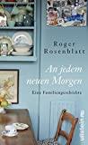 Roger Rosenblatt: An jedem neuen Morgen