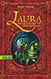 Peter Freund: Laura und das Siegel der Sieben Monde