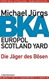 Michael J�rgs: BKA, Europol, Scotland Yard