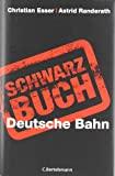 Christian Esser, Astrid Randerath: Schwarzbuch Deutsche Bahn