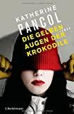 Katherine Pancol: Die gelben Augen der Krokodile