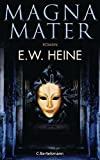 E.W. Heine: Magna Mater