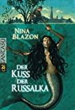 Nina Blazon: Der Kuss der Russalka