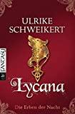 Ulrike Schweikert: Lycana - Die Erben der Nacht