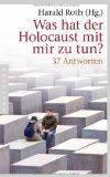 Harald Roth (Hg.): Was hat der Holocaust mit mir zu tun? 37 Antwo