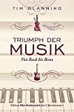 Tim Blanning: Triumph der Musik