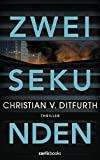Christian von Ditfurth: Zwei Sekunden