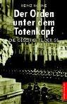 Heinz H�hne: Der Orden unter dem Totenkopf: Die Geschichte der SS