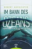 Robert Hofrichter: Im Bann des Ozeans