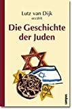 Lutz van Dijk: Die Geschichte der Juden