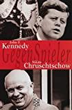 Karl Drechsler: Gegenspieler: John F. Kennedy - Nikita Chruschtschow