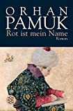 Orhan Pamuk: Rot ist mein Name