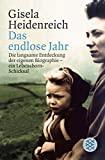 Gisela Heidenreich: Das endlose Jahr - ein Lebensborn-Schicksal