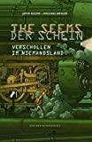 John Hulme, Michael Wexler: The Seems. Der Schein. Verschollen im Niemandsland