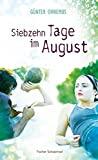 Günter Ohnemus: Siebzehn Tage im August