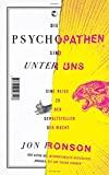 Jon Ronson: Die Psychopathen sind unter uns