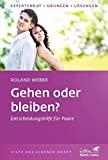 Roland Weber: Gehen oder Bleiben?