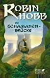 Robin Hobb: Die Schamanenbrücke