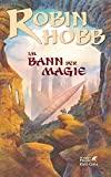 Robin Hobb: Im Bann der Magie
