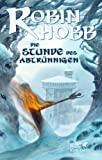 Robin Hobb: Die Stunde des Abtrünnigen
