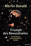 Merlin Donald: Triumph des Bewusstseins. Die Evolution des menschlichen Geistes