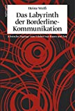 Heinz Weiß: Das Labyrinth der Borderline-Kommunikation