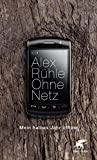 Alex Rühle: Ohne Netz