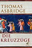 Thomas Asbridge: Die Kreuzz�ge