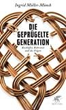 Ingrid Müller-Münch: Die geprügelte Generation