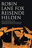Robin Lane Fox: Reisende Helden