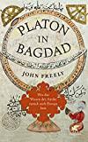 John Freely: Platon in Bagdad