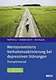 Christine Hofheinz: Werteorientierte Verhaltensaktivierung bei depressiven Störungen