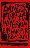Viktor Pelewin: Das fünfte Imperium: Ein Vampirroman