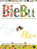 Renate Habinger, Michael Stavarič: BieBu oder Ameisen haben vom Blütenbestäuben wirklich keine Ahnung!
