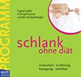 Ingrid Kiefer, Michael Kunze, Rudolf Schoberberger: Schlank ohne Diät (Programm und Praxisbuch)