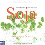 Elisabeth Fischer, Irene Kührer: Soja - Der leichte Genuss