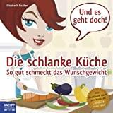 Elisabeth Fischer: Die schlanke Küche