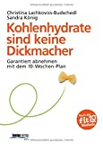 Sandra König, Christina Lachkovics-Budschedl: Kohlenhydrate sind keine Dickmacher