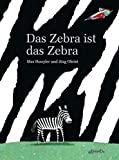 Max Huwyler, Jürg Obrist: Das Zebra ist das Zebra