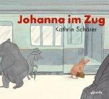Kathrin Sch�rer: Johanna im Zug