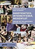 Dominique Bühler, Inge Rychener: Handyknatsch, Internetfieber, Medienflut